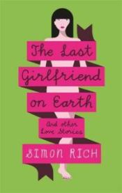 the-last-girlfriend-on-earth-by-simon-rich